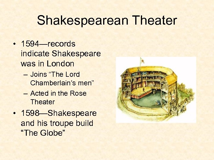 """Shakespearean Theater • 1594—records indicate Shakespeare was in London – Joins """"The Lord Chamberlain's"""