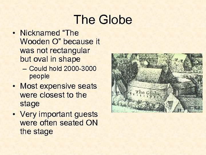 """The Globe • Nicknamed """"The Wooden O"""" because it was not rectangular but oval"""