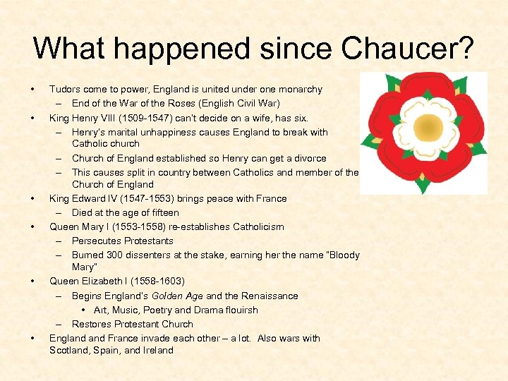 What happened since Chaucer? • • • Tudors come to power, England is united