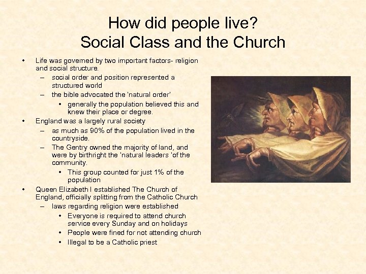 How did people live? Social Class and the Church • • • Life was