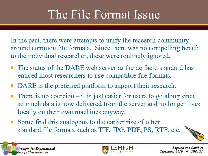 The File Format Issue In the past, there were attempts to unify the research
