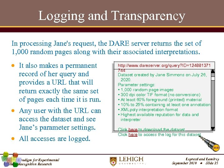 Logging and Transparency In processing Jane's request, the DARE server returns the set of
