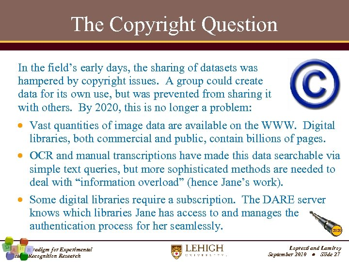 The Copyright Question In the field's early days, the sharing of datasets was hampered