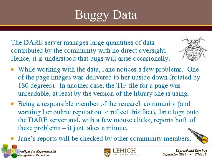 Buggy Data The DARE server manages large quantities of data contributed by the community