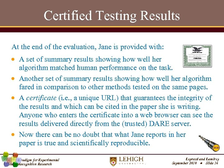 Certified Testing Results At the end of the evaluation, Jane is provided with: DARE