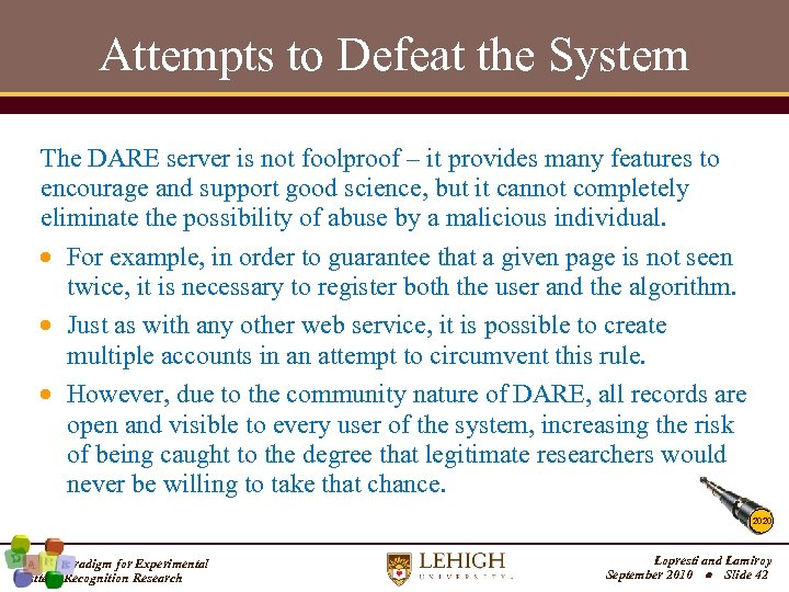 Attempts to Defeat the System The DARE server is not foolproof – it provides