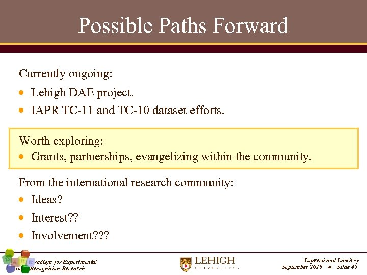 Possible Paths Forward Currently ongoing: Lehigh DAE project. IAPR TC-11 and TC-10 dataset efforts.