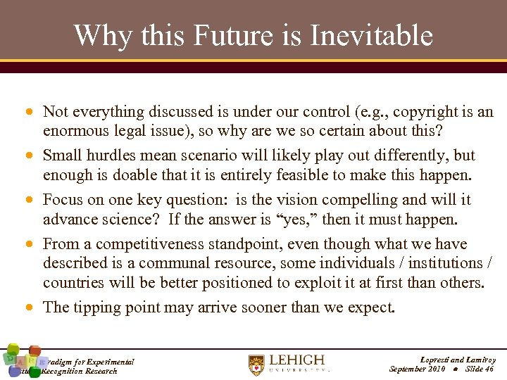Why this Future is Inevitable Not everything discussed is under our control (e. g.