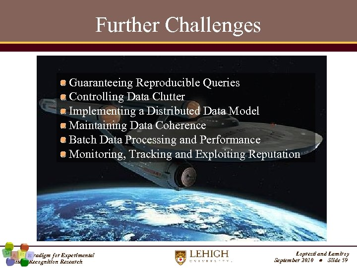 Further Challenges Guaranteeing Reproducible Queries Controlling Data Clutter Implementing a Distributed Data Model Maintaining