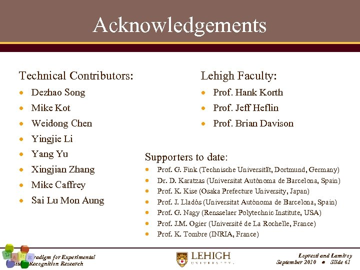 Acknowledgements Technical Contributors: Lehigh Faculty: Dezhao Song Prof. Hank Korth Mike Kot Prof. Jeff