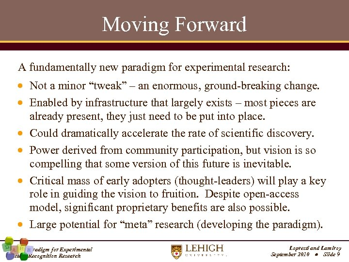 """Moving Forward A fundamentally new paradigm for experimental research: Not a minor """"tweak"""" –"""