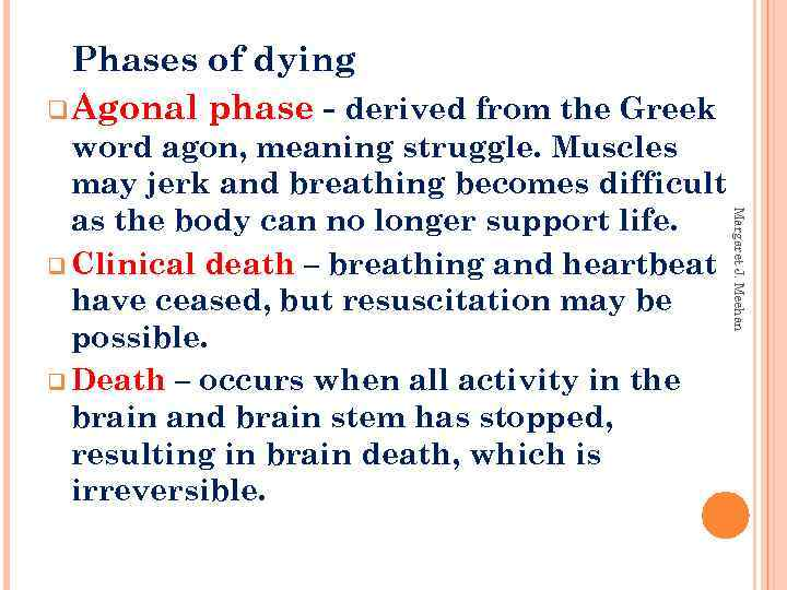 Phases of dying q Agonal phase - derived from the Greek Margaret J. Meehan