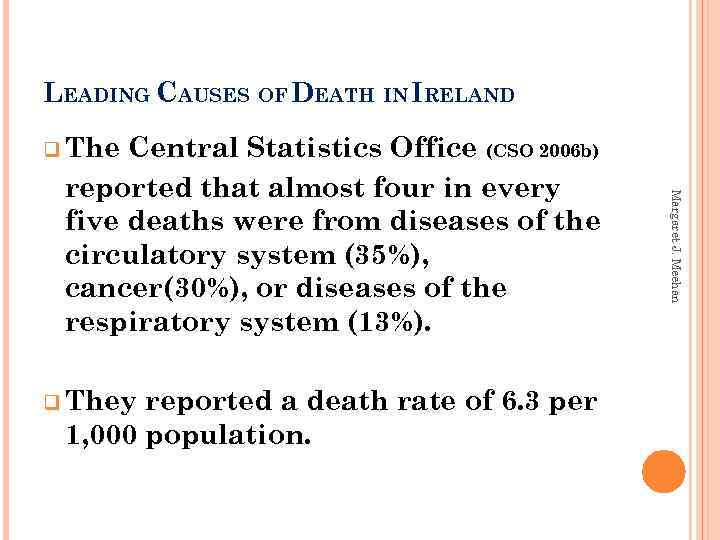 LEADING CAUSES OF DEATH IN IRELAND q They reported a death rate of 6.