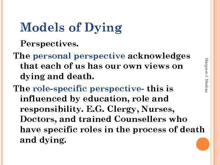 Models of Dying Margaret J. Meehan Perspectives. The personal perspective acknowledges that each of