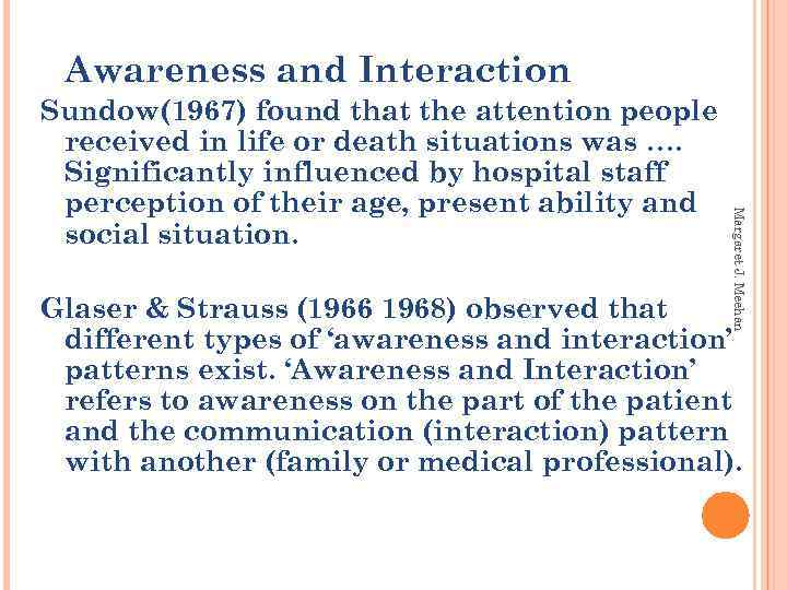 Awareness and Interaction Margaret J. Meehan Sundow(1967) found that the attention people received in