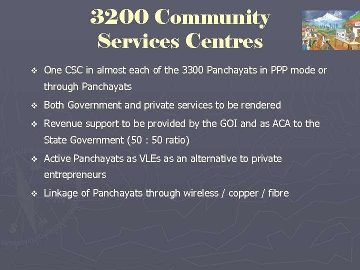 3200 Community Services Centres v One CSC in almost each of the 3300 Panchayats