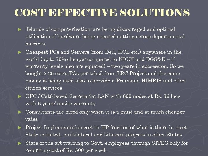 COST EFFECTIVE SOLUTIONS ► 'Islands of computerisation' are being discouraged and optimal utilisation of