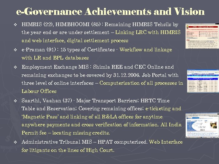 e-Governance Achievements and Vision v HIMRIS (22), HIMBHOOMI (85) : Remaining HIMRIS Tehsils by