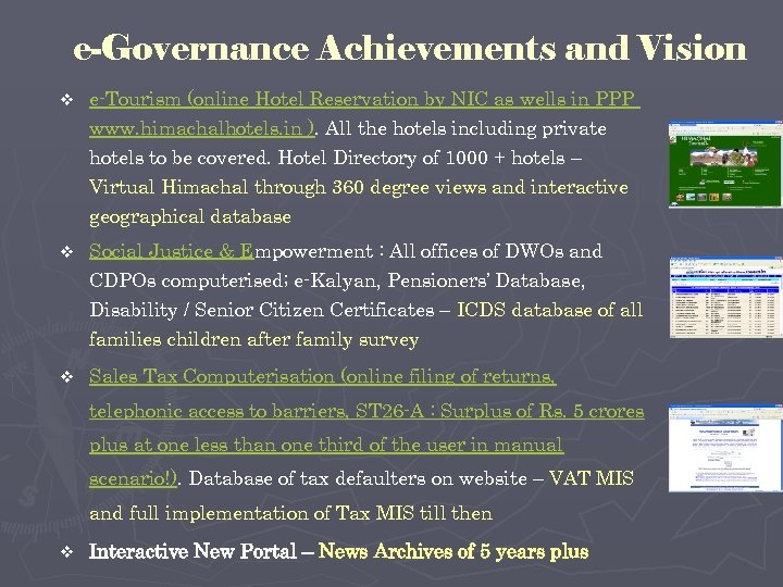 e-Governance Achievements and Vision v e-Tourism (online Hotel Reservation by NIC as wells in