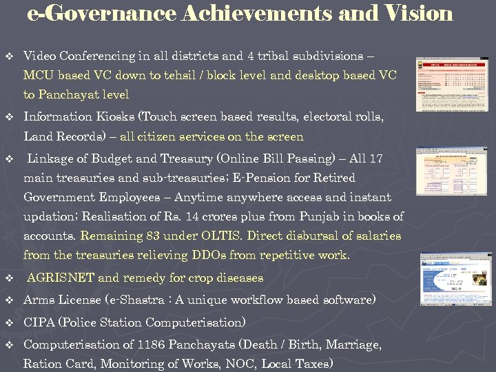 e-Governance Achievements and Vision v Video Conferencing in all districts and 4 tribal subdivisions