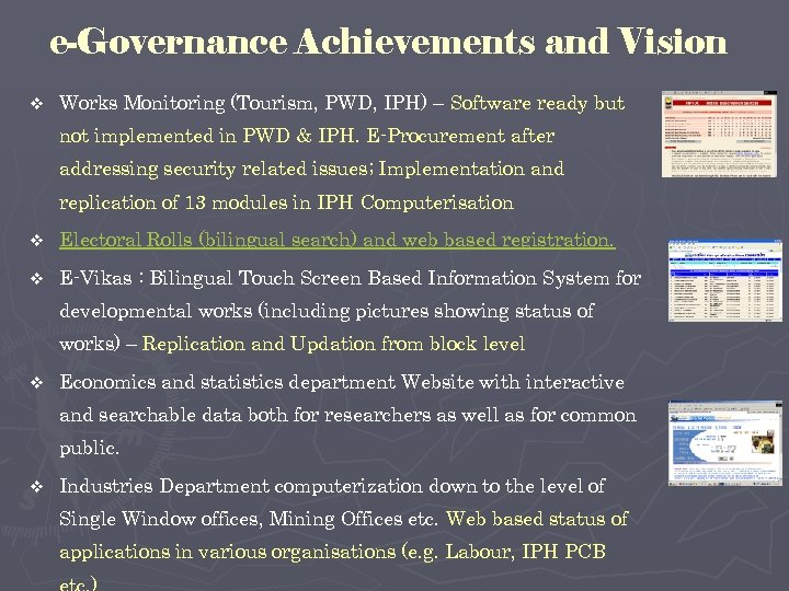 e-Governance Achievements and Vision v Works Monitoring (Tourism, PWD, IPH) – Software ready but