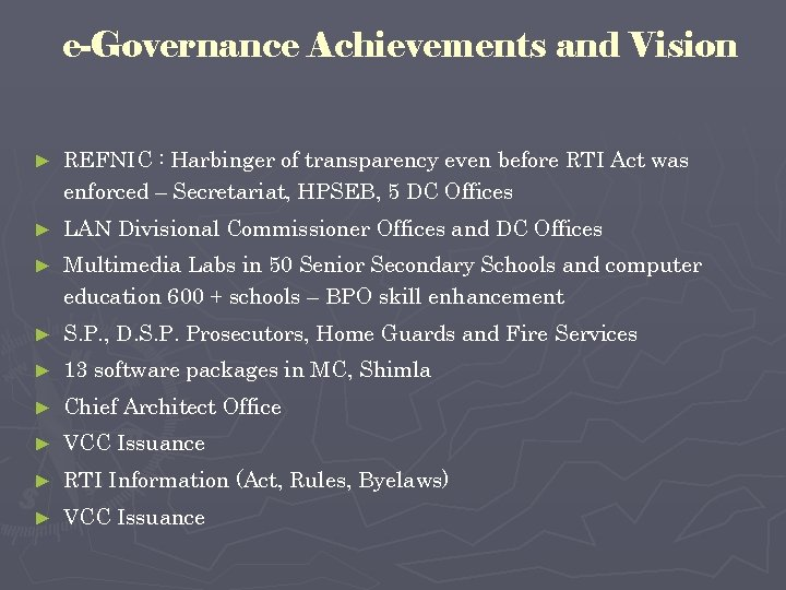 e-Governance Achievements and Vision ► REFNIC : Harbinger of transparency even before RTI Act