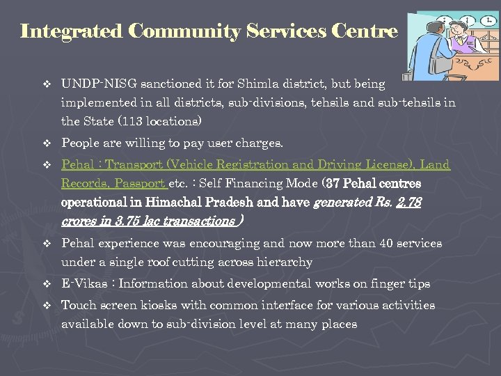 Integrated Community Services Centre v UNDP-NISG sanctioned it for Shimla district, but being implemented