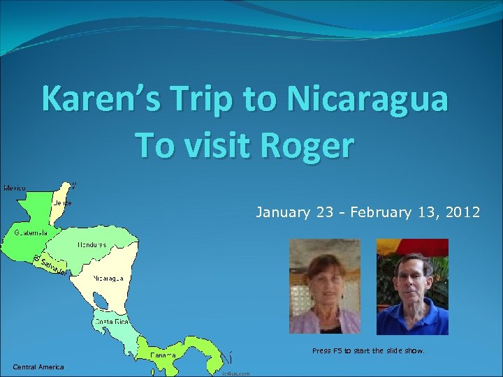 Karen's Trip to Nicaragua To visit Roger January 23 - February 13, 2012 Press