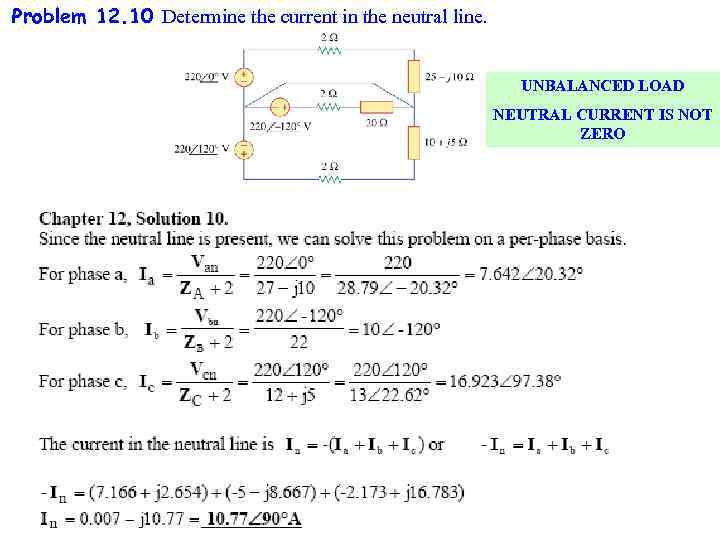 Problem 12. 10 Determine the current in the neutral line. UNBALANCED LOAD NEUTRAL CURRENT