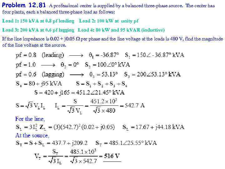 Problem 12. 81 A professional center is supplied by a balanced three-phase source. The