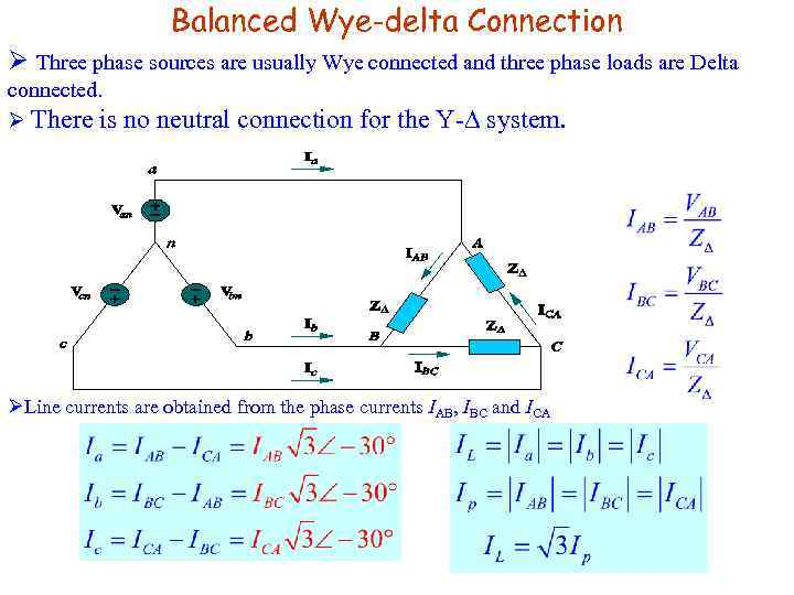 Balanced Wye-delta Connection Ø Three phase sources are usually Wye connected and three phase
