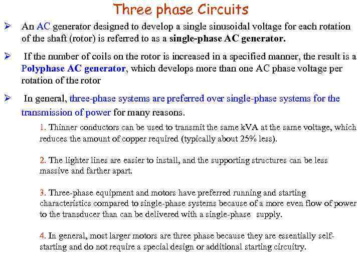 Three phase Circuits Ø An AC generator designed to develop a single sinusoidal voltage