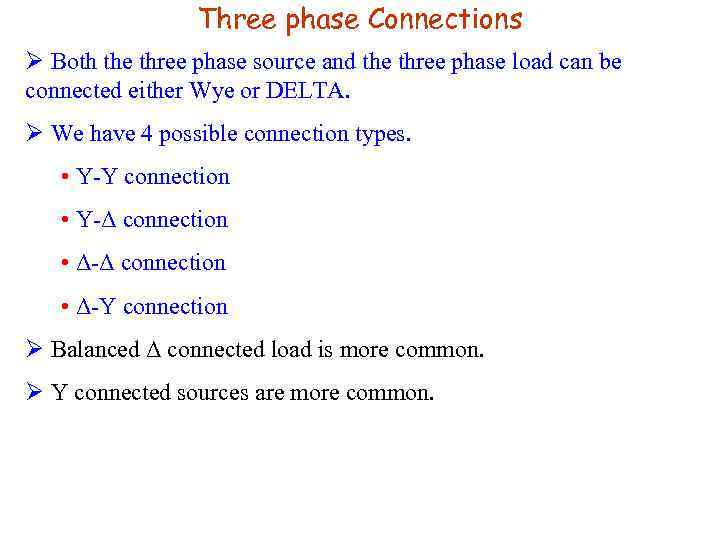Three phase Connections Ø Both the three phase source and the three phase load