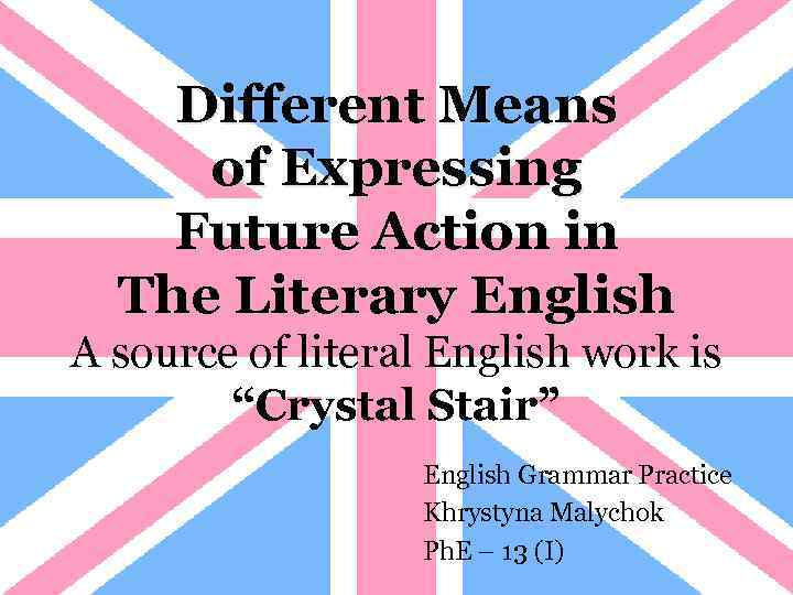 Different Means of Expressing Future Action in The Literary English A source of literal