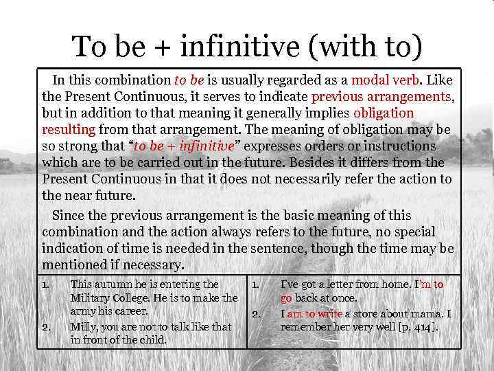 To be + infinitive (with to) In this combination to be is usually regarded