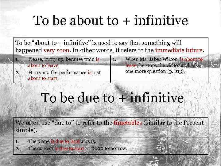 "To be about to + infinitive To be ""about to + infinitive"" is used"