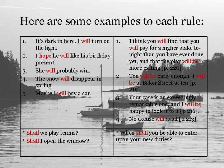Here are some examples to each rule: 1. 2. 3. 4. 5. It's dark