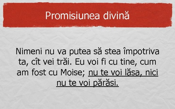 Promisiunea divină Nimeni nu va putea să stea împotriva ta, cît vei trăi. Eu