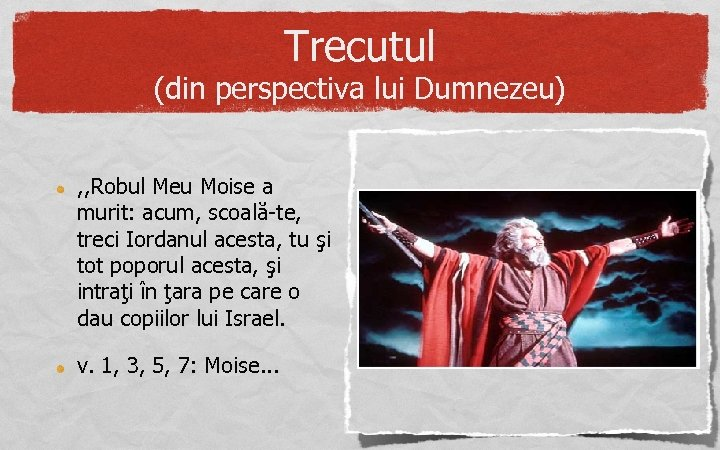 Trecutul (din perspectiva lui Dumnezeu) , , Robul Meu Moise a murit: acum, scoală-te,
