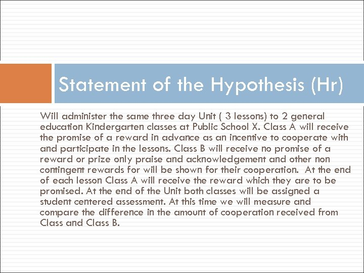 Statement of the Hypothesis (Hr) Will administer the same three day Unit ( 3