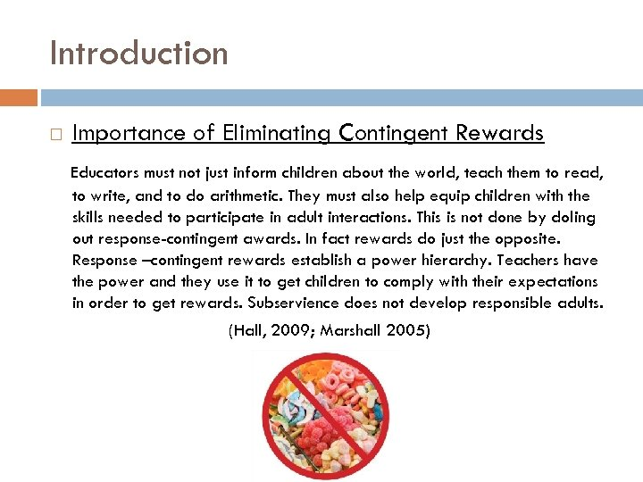 Introduction Importance of Eliminating Contingent Rewards Educators must not just inform children about the