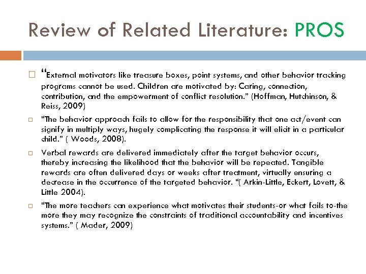 """Review of Related Literature: PROS """"External motivators like treasure boxes, point systems, and other"""