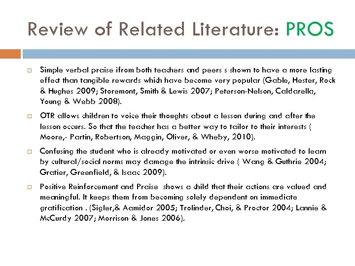 Review of Related Literature: PROS Simple verbal praise ifrom both teachers and peers s