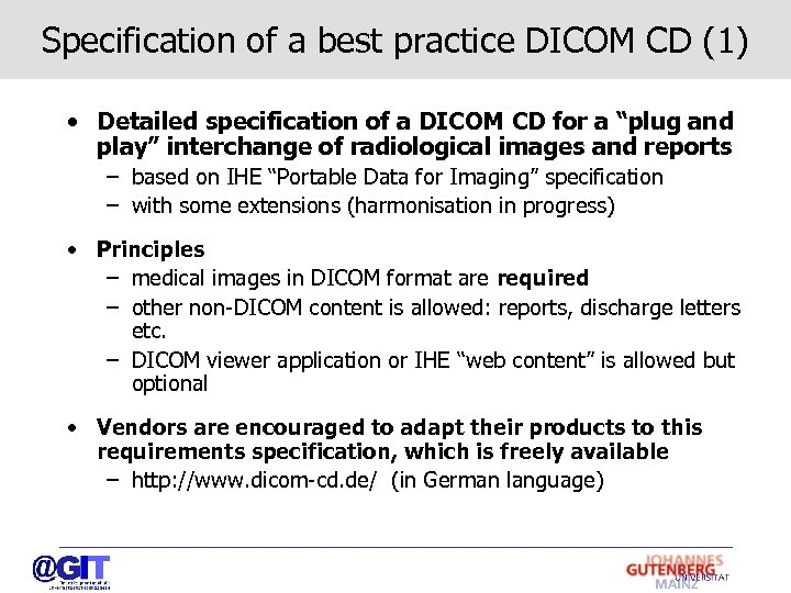 Specification of a best practice DICOM CD (1) • Detailed specification of a DICOM