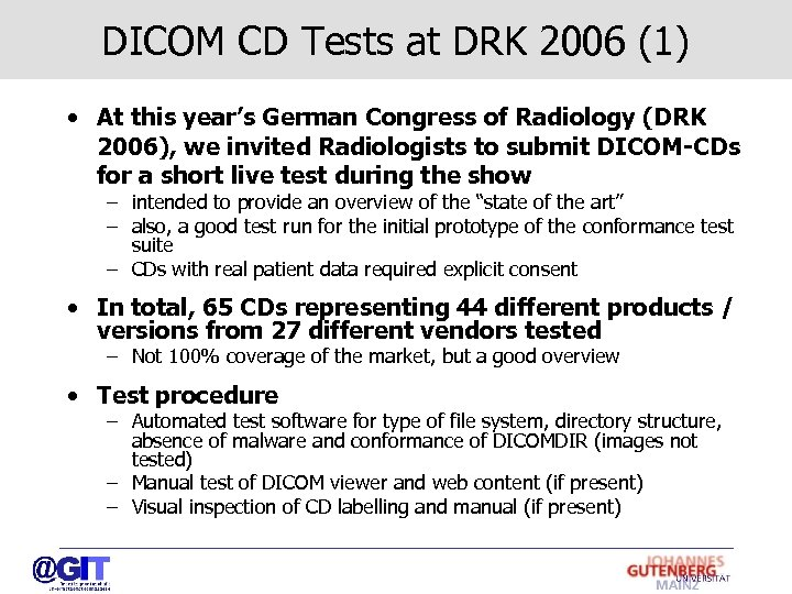 DICOM CD Tests at DRK 2006 (1) • At this year's German Congress of