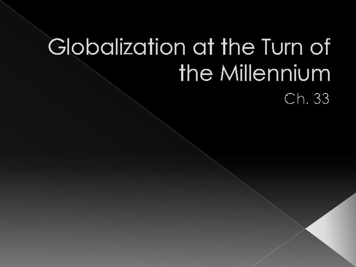 Globalization at the Turn of the Millennium Ch. 33