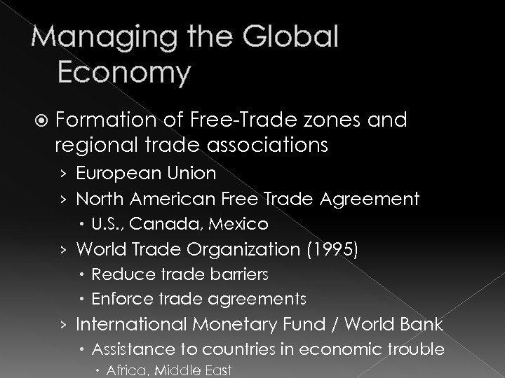 Managing the Global Economy Formation of Free-Trade zones and regional trade associations › European