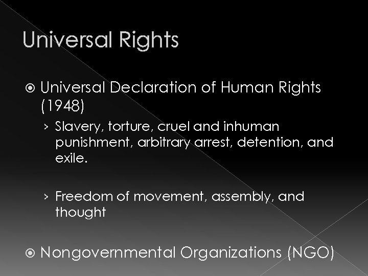 Universal Rights Universal Declaration of Human Rights (1948) › Slavery, torture, cruel and inhuman