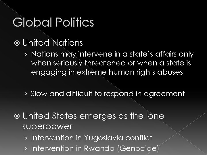 Global Politics United Nations › Nations may intervene in a state's affairs only when