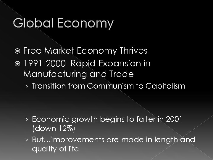 Global Economy Free Market Economy Thrives 1991 -2000 Rapid Expansion in Manufacturing and Trade